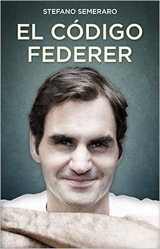 El Código Federer por Stefano Semeraro epub