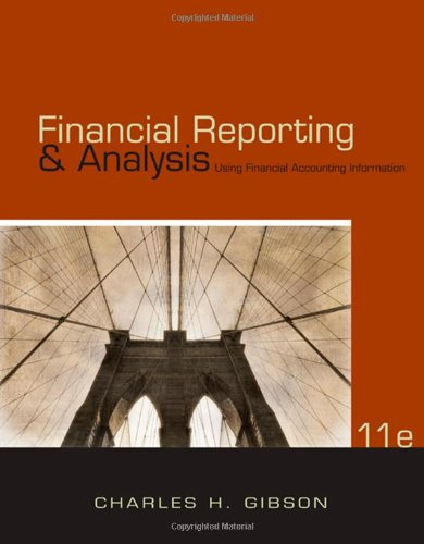 Financial Reporting and Analysis: Using Financial Accounting Information (with ThomsonONE - Business School Edition Prin