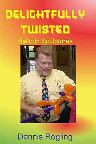 Dvd Balloon Sculpture - Balloon Sculpture Twisting DVD DELIGHTFULLY TWISTED