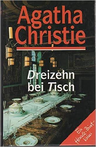 Dreizehn bei Tisch. Aus dem Englischen von Otto Albrecht van
