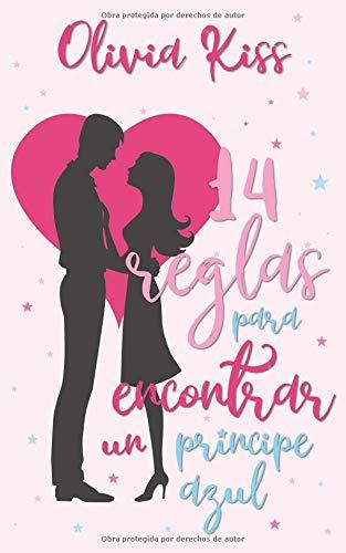 14 Reglas para encontrar un príncipe azul Tapa blanda – 16 ago 2018 Olivia Kiss Independently published 1718158920 Fiction / Romance / General