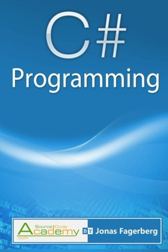 Read Online C#  Programming: The ultimate way to learn the fundamentals of the C# language ebook