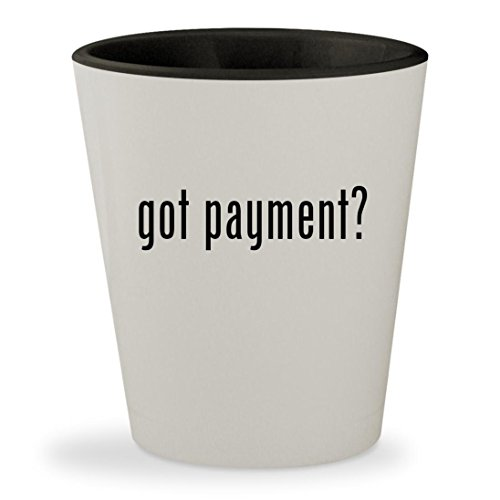got payment? - White Outer & Black Inner Ceramic 1.5oz Shot - Plans Online Payment With Stores