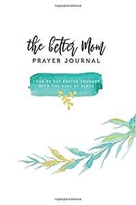 The Better Mom Prayer Journal