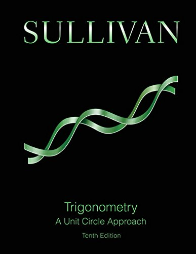 321978609 - Trigonometry: A Unit Circle Approach (10th Edition)
