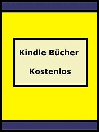 Amazon.com: Kindle Bücher Kostenlos - Wie Sie Gratis ...