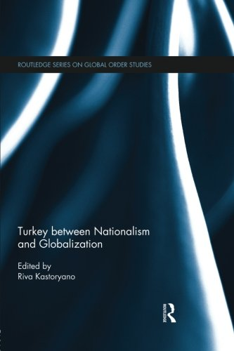 Turkey between Nationalism and Globalization (Global Order Studies)