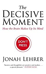 The Decisive Moment: How the Brain Makes Up Its Mind