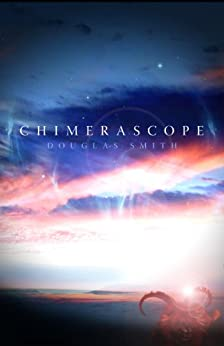Chimerascope by [Smith, Douglas]