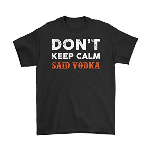 New Lychee Don't Keep Calm Said Vodka T Shirt Birthday Gifts for ()