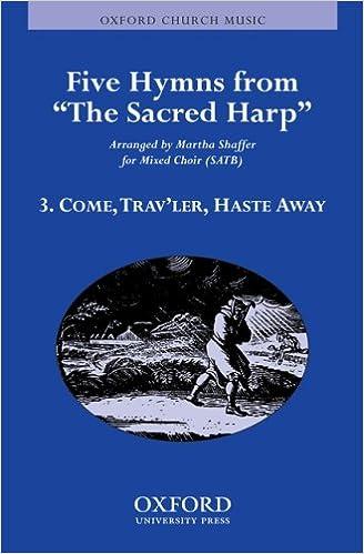Come, trav'ler, haste away: Vocal score: Martha Shaffer