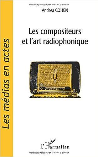 En ligne Les compositeurs et l'art radiophonique pdf epub