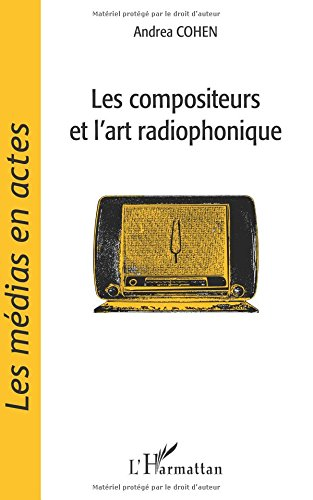 Download Les compositeurs et l'art radiophonique (French Edition) ebook