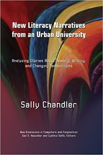 Book New Literacy Narratives from an Urban University: Analyzing Stories About Reading, Writing, and Changing Technologies (New Dimensions in Computers and Composition) by Sally Chandler (2013-05-08)