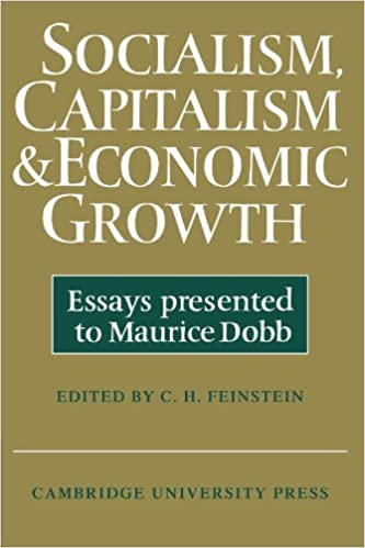 socialism capitalism and economic growth essays presented to  socialism capitalism and economic growth essays presented to maurice dobb