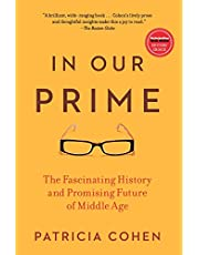In Our Prime: The Fascinating History and Promising Future of Middle Age