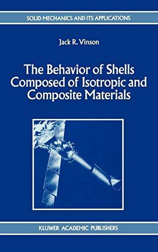 The Behavior of Shells Composed of Isotropic and Composite Materials (Solid Mechanics and Its Applications)