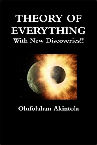 Book Unified Field Theory Confirmed With New Scientific Discoveries!! (Theory of Everything) 3rd edition by Akintola, Olufolahan Olatoye (2013)