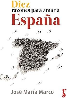 Diez Razones para amar a España (Historia): Amazon.es: Marco, José ...