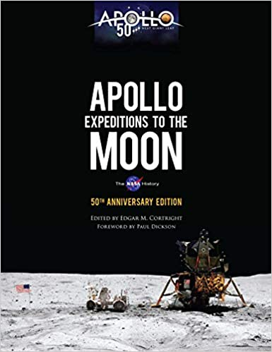 Apollo Expeditions To The Moon The Nasa History 50th Anniversary Edition Dover Books On Astronomy Cortright Edgar M Dickson Paul 0800759836529 Amazon Com Books