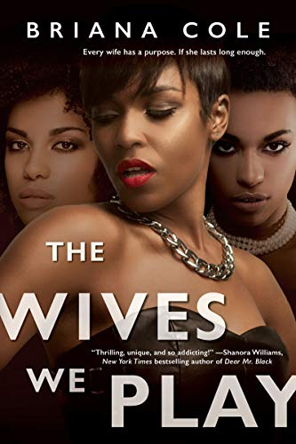 The Wives We Play (The Unconditional Series Book 1) by [Cole, Briana]