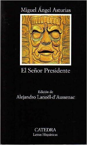 Amazon.com: El Señor Presidente / Mister President (Letras ...