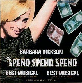 Waste Spend Spend [Original Cast Recording] by Barbara Dickson