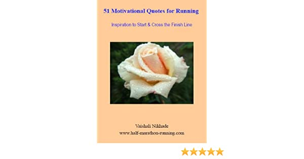 Amazoncom 51 Motivational Quotes For Running Inspiration To Start