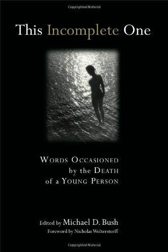 This Incomplete One: Words Occasioned by the Death of a Young Person (The Funeral Makers)