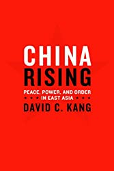 China Rising: Peace, Power, and Order in East Asia (Contemporary Asia in the World)