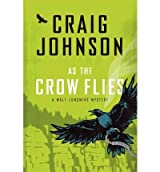 As the Crow Flies (Thorndike Press large print crime scence: A Walt Longmire Mystery) (Hardback) - Common