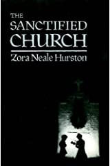 The Sanctified Church: The Folklore Writings of Zora Neale Hurston Paperback