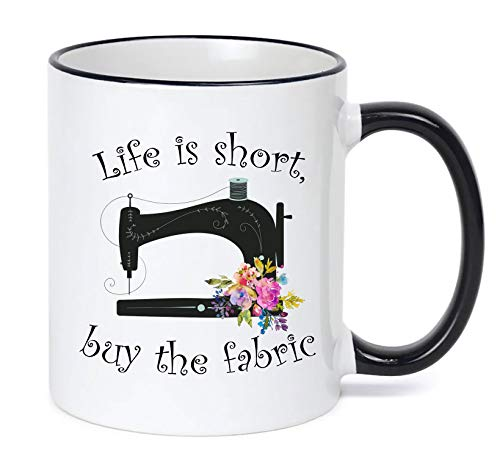 Sewing Mug - Life Is Short, Buy the Fabric