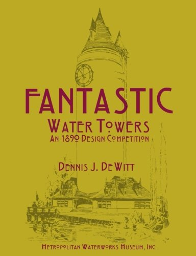 Fantastic Water Towers: An 1890 Design Competition ebook