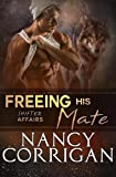 Freeing his Mate (Shifter World: Shifter Affairs series)