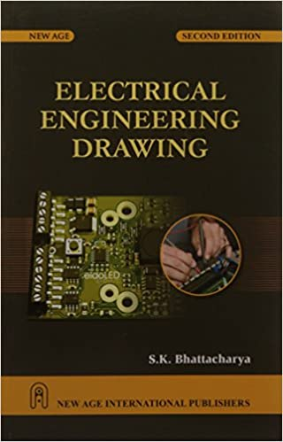 Electrical Engineering Drawing S K Bhattacharya 9788122408553