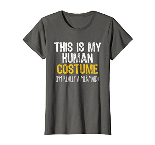 Womens This Is My Human Costume Mermaid Halloween Funny T-shirt XL Asphalt