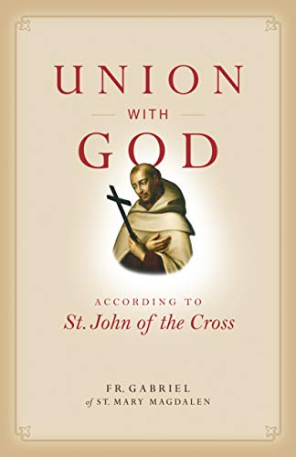 Union with God: According to St. John of the ()