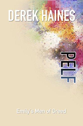 Pelf – Emily's Men of Greed