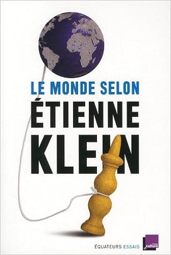 Le monde selon Étienne Klein - Etienne Klein sur Bookys
