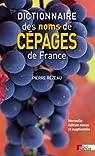 Dictionnaire des noms de cépages de France par Rézeau