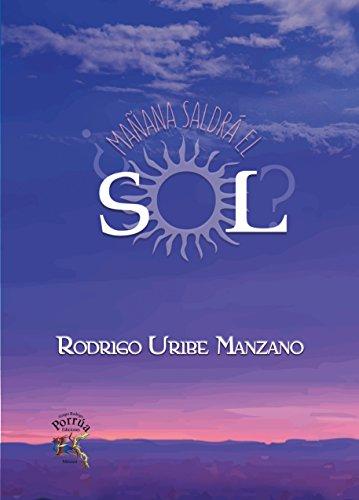 ¿Mañana saldrá el Sol? (Spanish Edition)