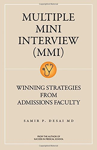 Multiple Mini Interview (MMI): Winning Strategies from Admissions Faculty by Samir P., M.D. Desai (2015-07-03) (Multiple Mini Interview Winning Strategies From Admissions Faculty)