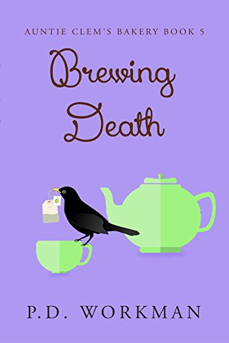 Brewing Death (Auntie Clem's Bakery Book 5) by [Workman, P.D.]