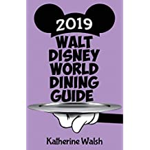 Walt Disney World Dining Guide 2019