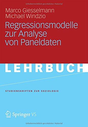 Regressionsmodelle zur Analyse von Paneldaten (Studienskripten zur Soziologie) (German Edition)