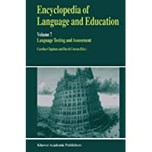 Encyclopedia of Language and Education: Volume 7: Language Testing and Assessment