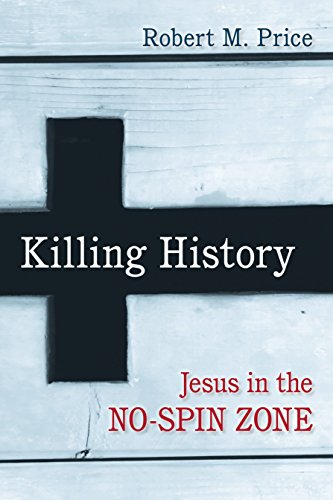 Image of Killing History: Jesus in the No-Spin Zone