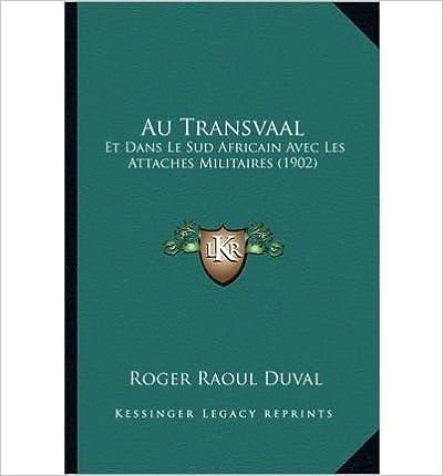 Book Au Transvaal: Et Dans Le Sud Africain Avec Les Attaches Militaires (1902) (Paperback)(French) - Common