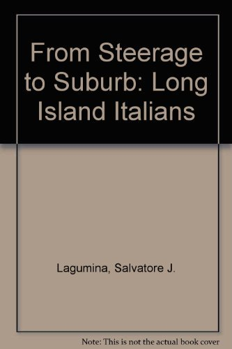 - From Steerage to Suburb: Long Island Italians